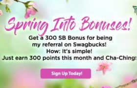 Swagbucks - Spring Into Bonuses - Get a 300 SB Bonus For Signing Up